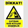 EF1636 - Dikkat! Çatıdan Kar Kütlesi Düşebilir