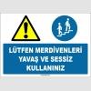 EF1649 - Lütfen Merdivenleri Yavaş ve Sessiz Kullanınız