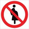 EF1816 - Hamile Kadınlar Giremez İşareti/Levhası/Etiketi