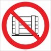 EF1825 - Malzeme Koymak Yasaktır İşareti/Levhası/Etiketi