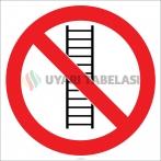 EF1857 - Merdiveni Kullanmak Yasaktır İşareti/Levhası/Etiketi