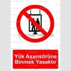 ME 2005 - Yük asansörüne binmek yasaktır
