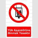 ME2005 - Yük asansörüne binmek yasaktır