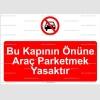 AYT2037 - Bu kapının önüne araç parketmek yasaktır