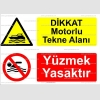 KT4006-Dikkat motorlu tekne alanı. Yüzmek yasaktır