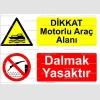 KT4035-Dikkat motorlu araç alanı, Dalmak yasaktır