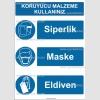KKD4044 - Koruyucu malzeme kullanınız, siperlik, maske, eldiven