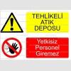 A4022 - Tehlikeli atık deposu, yetkisiz personel giremez