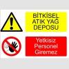 A4023-Bitkisel atık yağ deposu yetkisiz personel giremez