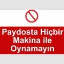 ME5019 - Paydosta hiçbir makina ile oynamayın
