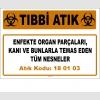 A180103-9 - Enfekte Organ Parçaları, Kanı ve Bunlarla Temas Eden Tüm Nesneler