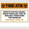 A180202-9 - Enfekte Hayvan Leşleri, Organ Parçaları, Kanı ve Bunlarla Temas Eden Tüm Nesneler