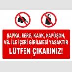 AT 1107 - Şapka, Bere, Kask, Kapüşon, vb. ile İçeri Girilmesi Yasaktır, Lütfen Çıkarınız