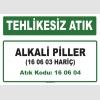A160604 - Alkali piller (16 06 03 hariç)