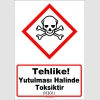 GHS1040 - Tehlike, Yutulması halinde toksiktir (H301)