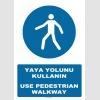 AT1379 - Yaya Yolunu Kullanın, Use Pedestrian Walkway