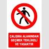 AT1399 - Çalışma Alanından Geçmek Tehlikeli ve Yasaktır