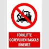 AT1420 - Forklifte Görevliden Başkası Binemez