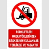 AT1424 - Forkliftleri  Operatörlerinden Başkasının Kullanması Tehlikeli ve Yasaktır