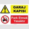 YT7012 - Garaj kapısı, park etmek yasaktır