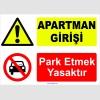 YT7021 - Apartman girişi, park etmek yasaktır