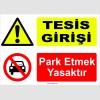 YT7024 - Tesis girişi, park etmek yasaktır