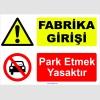 YT7026 - Fabrika girişi, park etmek yasaktır
