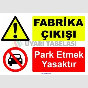 YT 7028 - Fabrika çıkışı, park etmek yasaktır