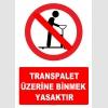 YT7163 - Transpalet üzerine binmek yasaktır