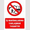 YT7249 - İş makinalarına yaklaşmak yasaktır
