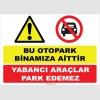 YT7373 - Bu otopark binamıza aittir, yabancı araçlar park edemez