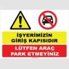 YT7367 - İşyerimizin giriş kapısıdır, lütfen araç park etmeyiniz