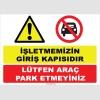 YT7365 - İşletmemizin giriş kapısıdır, lütfen araç park etmeyiniz