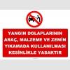 YT7381 - Yangın dolaplarının iş makinası, forklift, araç, makina parçaları ve araç yıkamalarında kullanılması yasaktır