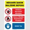 YT7417 - Mekanik bakım malzeme deposu, yetkisiz personel giremez, yanıcı madde depolamak yasaktır, kilitli tut