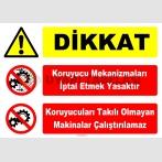 YT7567 - Dikkat, Koruyucu mekanizmaları iptal etmek yasaktır, Koruyucuları takılı olmayan makinalar çalıştırılamaz