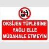 YT7600 - Oksijen tüplerine yağlı elle müdahale etmeyin