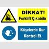 YT7779 - Dikkat Forklift Çıkabilir, Köşelerde Dur, Kontrol Et