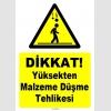 ZY1062 - Dikkat yüksekten malzeme düşme tehlikesi