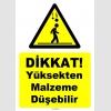 ZY1061 - Dikkat yüksekten malzeme düşebilir