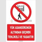 ZY1186 - Yük Asansörünün Altından Geçmek Tehlikeli ve Yasaktır