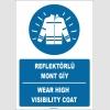 ZY1656 - Türkçe İngilizce, Reflektörlü Mont Giy, Wear High Visibility Coat