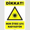 ZY1857 - ISO 7010 Dikkat Mor Ötesi (UV) Radyasyon