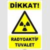 ZY1870 - ISO 7010 Dikkat Radyoaktif Tuvalet