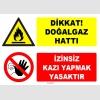 ZY1884 - Dikkat Doğalgaz Hattı, İzinsiz Kazı Yapmak Yasaktır