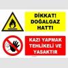 ZY1885 - Dikkat Doğalgaz Hattı, Kazı Yapmak Tehlikeli ve Yasaktır