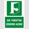 ZY2052 - ISO 7010 Sol Taraftan Çekerek Açınız
