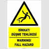 ZY2102 - ISO 7010 Türkçe İngilizce Dikkat! Düşme Tehlikesi, Warning! Fall Hazard