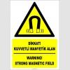 ZY2113 - ISO 7010 Türkçe İngilizce Dikkat! Kuvvetli Manyetik Alan, Warning! Strong Magnetic Field