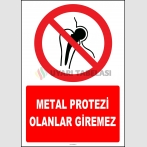 ZY2143 - ISO 7010 Metal Protezi Olanlar Giremez